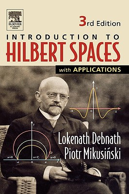 Hilbert Spaces With Applications By Debnath, Lokenath/ Mikusinski, Piotr