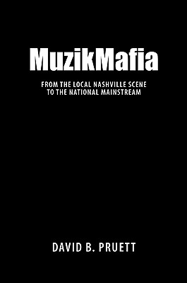 MuzikMafia By Pruett, David B.